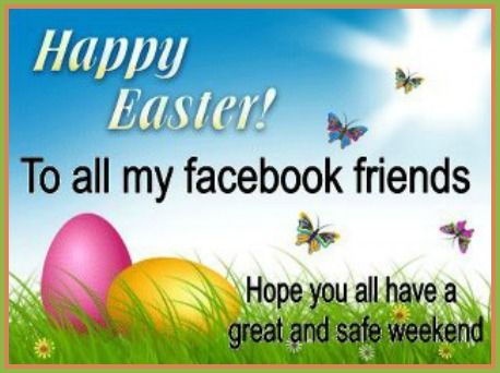 Happy Easter To All My Facebook Friends